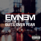 Eminem feat Sia - Guts Over Fear